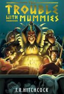 The Trouble with Mummies by Fleur Hitchcock