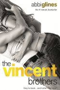 The Vincent Brothers: New & Uncut by Abbi Glines