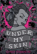 Under My Skin by Juno Dawson